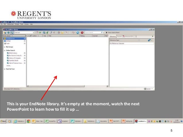 5  This is your EndNote library. It's empty at the moment, watch the next  PowerPoint to learn how to fill it up …
