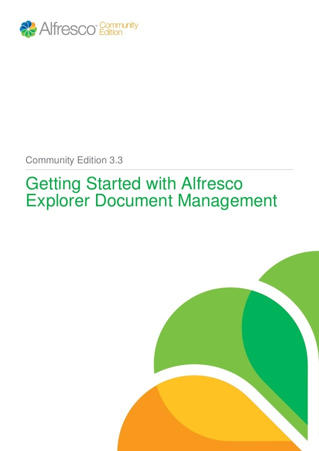 Community Edition 3.3 Getting Started with Alfresco Explorer Document Management
