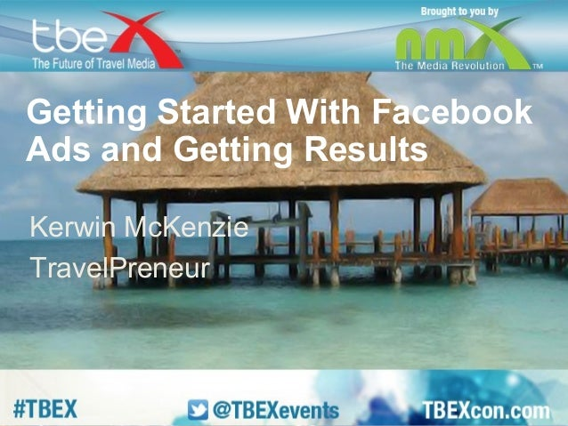Getting Started With Facebook  Ads and Getting Results  Kerwin McKenzie  TravelPreneur