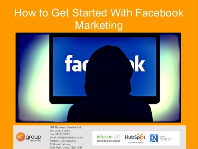 How to Get Started With Facebook Marketing