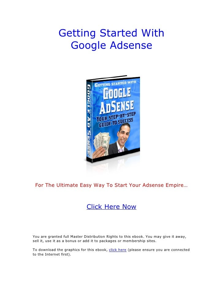 Getting Started With                 Google Adsense      For The Ultimate Easy Way To Start Your Adsense Empire…          ...
