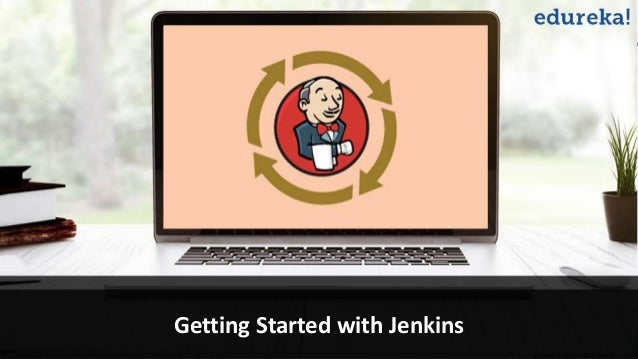 www.edureka.co/jenkins Getting Started with Jenkins