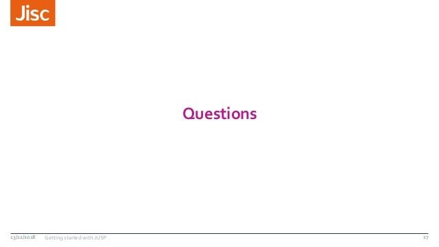 Questions 13/11/2018 Getting started with JUSP 27