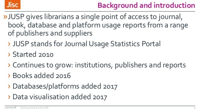 Background and introduction »JUSP gives librarians a single point of access to journal, book, database and platform usage ...