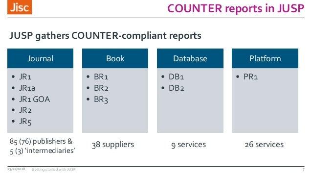 COUNTER reports in JUSP Journal • JR1 • JR1a • JR1 GOA • JR2 • JR5 Book • BR1 • BR2 • BR3 Database • DB1 • DB2 Platform • ...