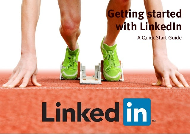 Getting started with LinkedIn A Quick Start Guide