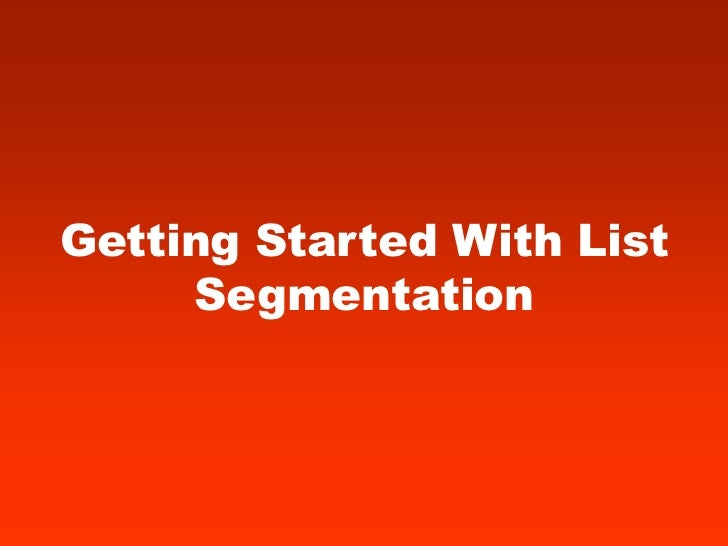 Getting Started With List     Segmentation
