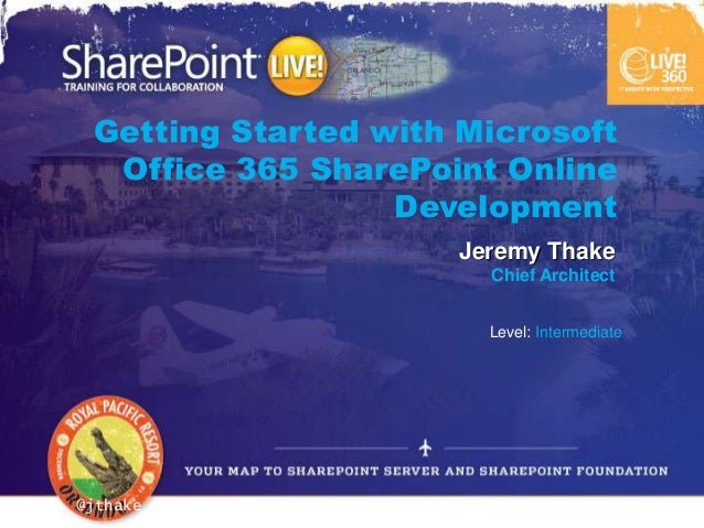 Getting Started with Microsoft  Office 365 SharePoint Online                  Development                         Jeremy T...