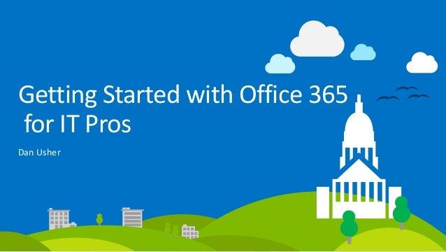 GettingStartedwithOffice365 forITPros DanUsher