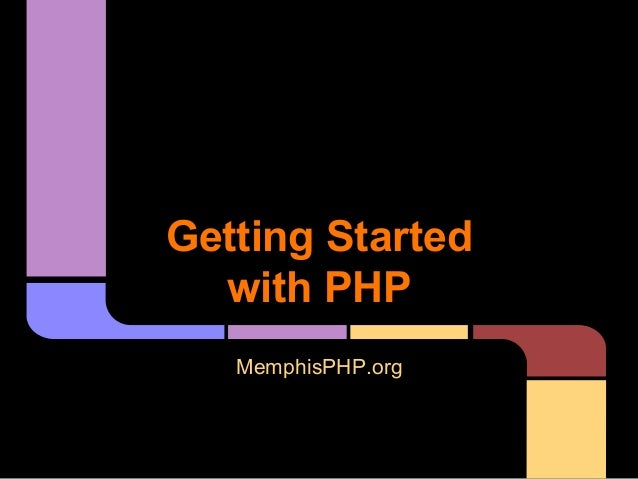 Getting Started with PHP MemphisPHP.org