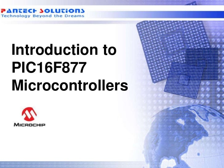 Introduction toPIC16F877Microcontrollers