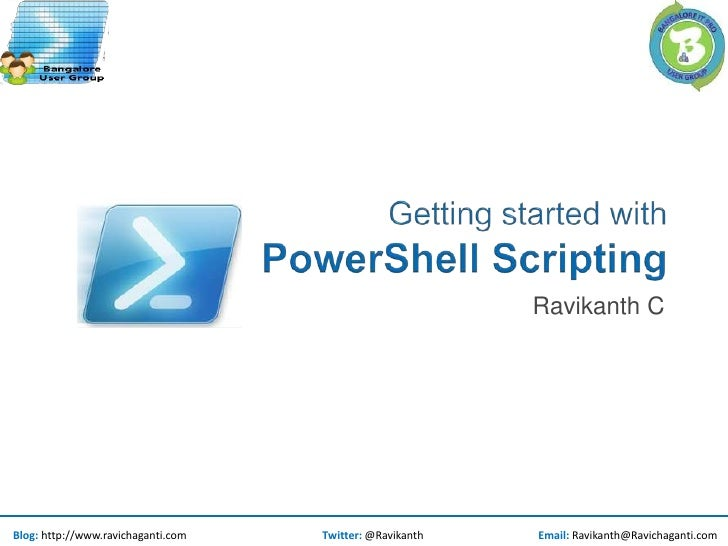 Getting started with PowerShell Scripting<br />Ravikanth C<br />