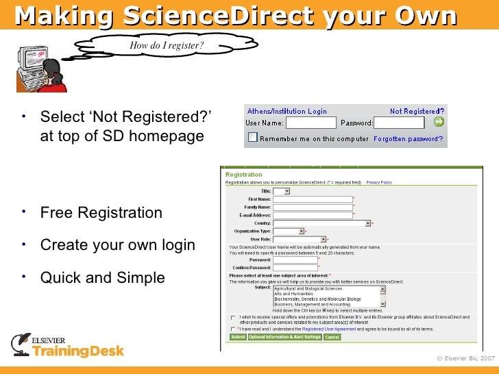 Making ScienceDirect your Own                 How do I register?     •   Select 'Not Registered?'     at top of SD homepag...
