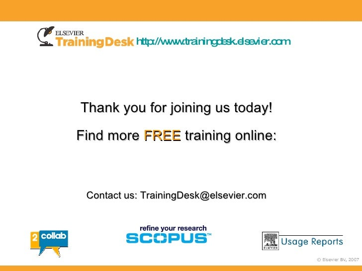 http://www.trainingdesk.elsevier.com     Thank you for joining us today!  Find more FREE training online:     Contact us: ...