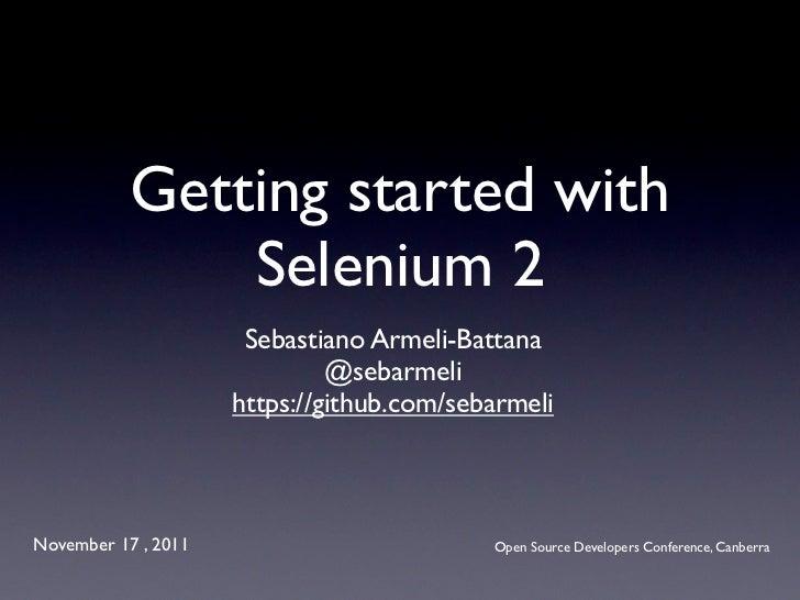 Getting started with               Selenium 2                      Sebastiano Armeli-Battana                              ...