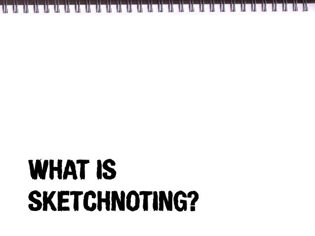 WHAT ISSKETCHNOTING?