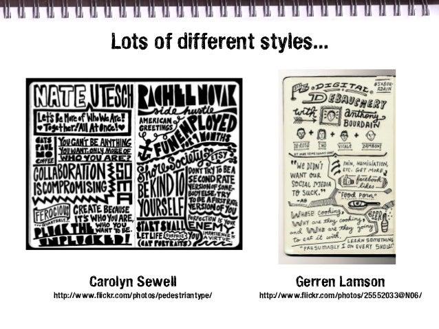 Lots of different styles…         Carolyn Sewell                                 Gerren Lamsonhttp://www.flickr.com/photos...