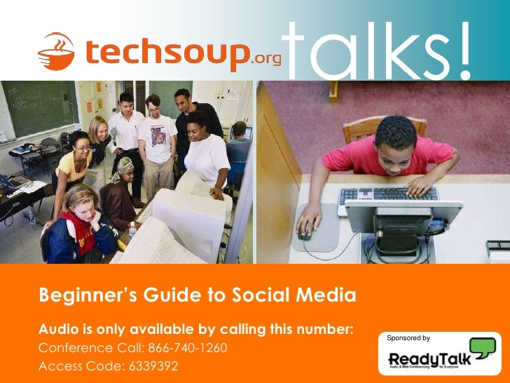 talks!  Beginner's Guide to Social Media Audio is only available by calling this number:   Sponsored by Conference Call: 8...