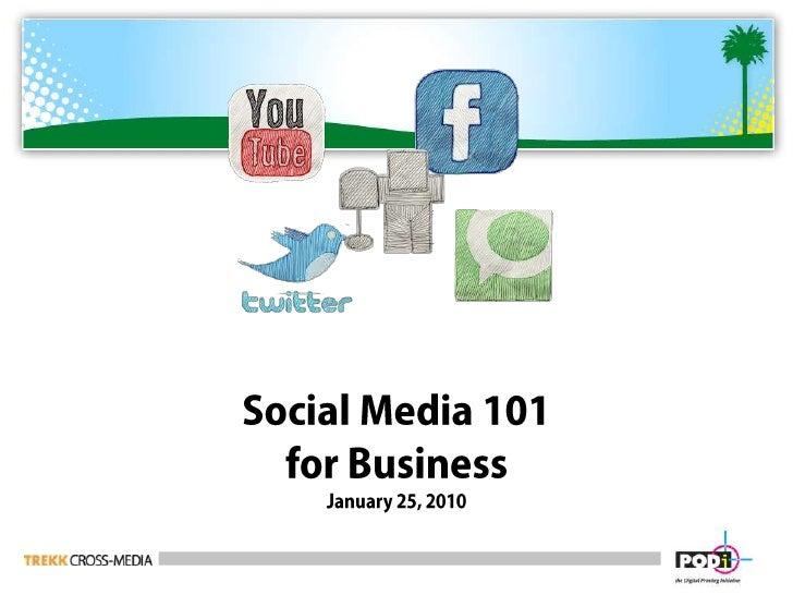 Social Media 101for BusinessJanuary 25, 2010<br />