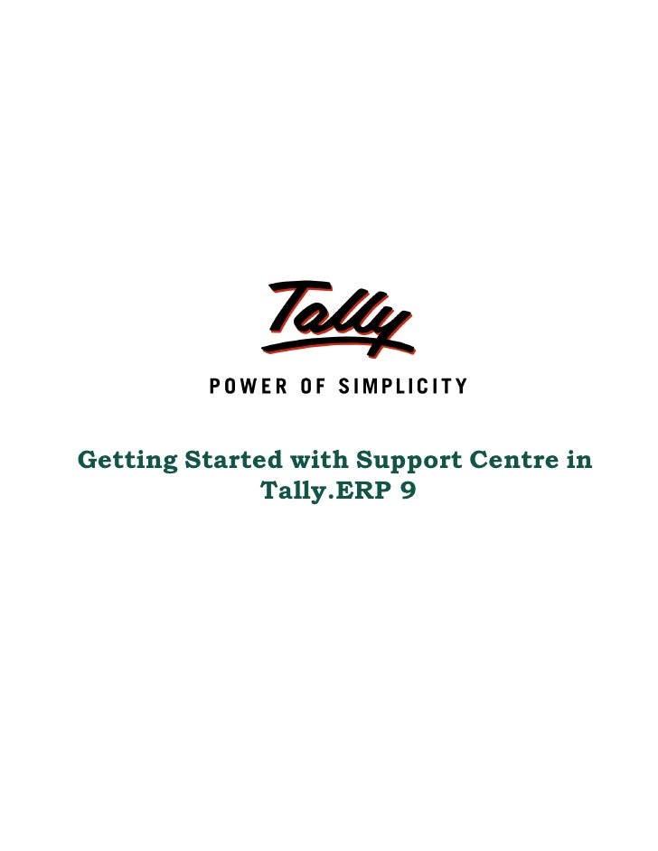 Getting Started with Support Centre in              Tally.ERP 9