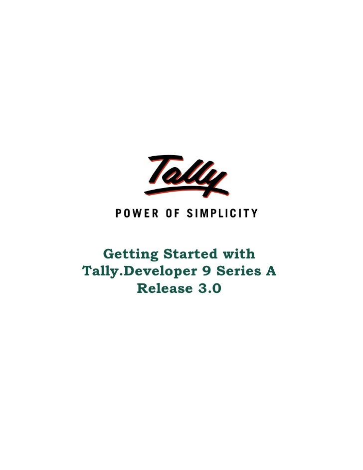 Getting Started withTally.Developer 9 Series A       Release 3.0