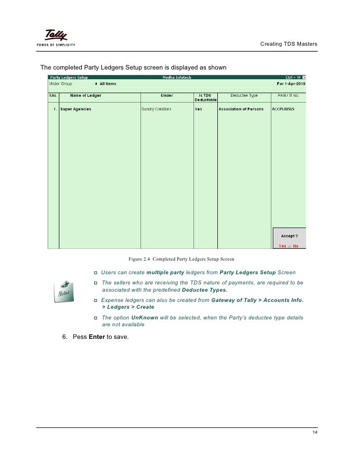 Creating TDS MastersThe completed Party Ledgers Setup screen is displayed as shown                              Figure 2.4...