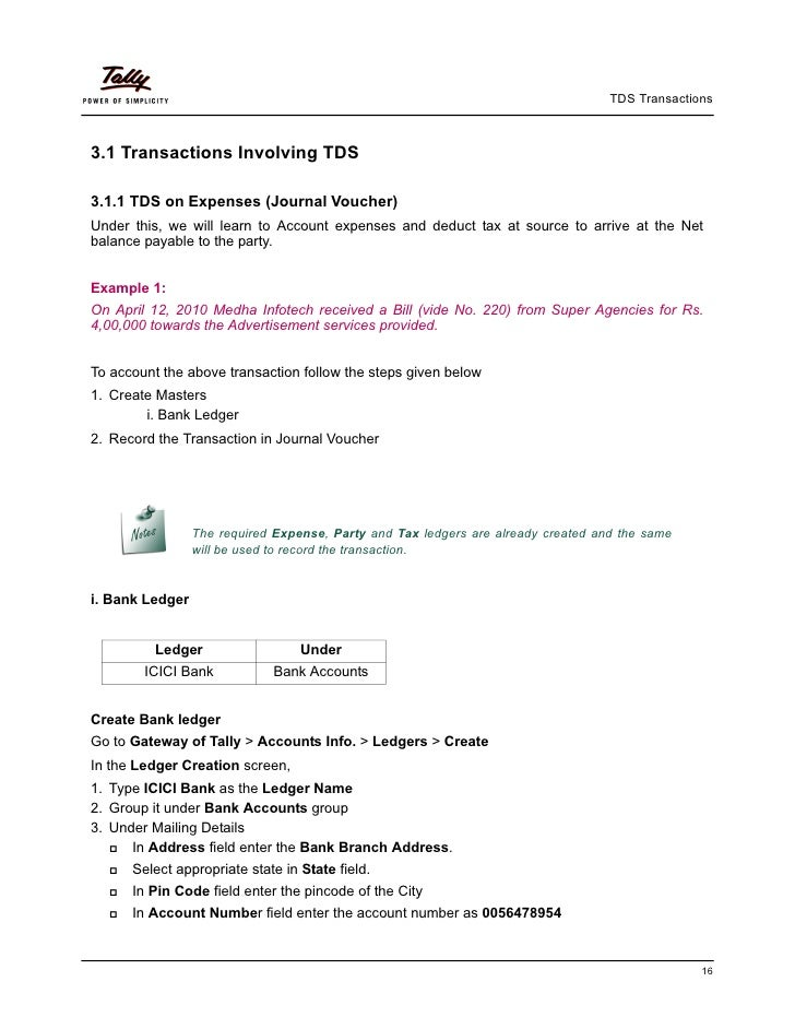 TDS Transactions3.1 Transactions Involving TDS3.1.1 TDS on Expenses (Journal Voucher)Under this, we will learn to Account ...