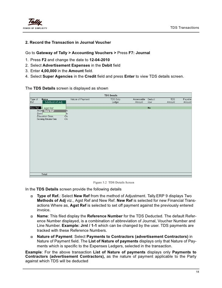 TDS Transactions2. Record the Transaction in Journal VoucherGo to Gateway of Tally > Accounting Vouchers > Press F7: Journ...