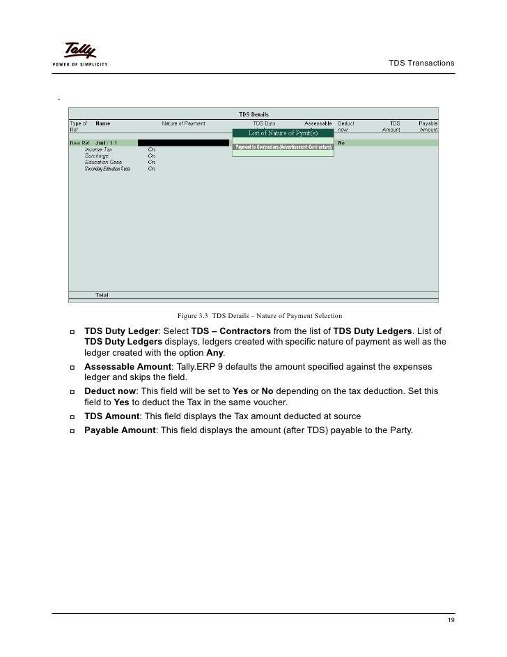 TDS Transactions.                           Figure 3.3 TDS Details – Nature of Payment Selection    TDS Duty Ledger: Selec...