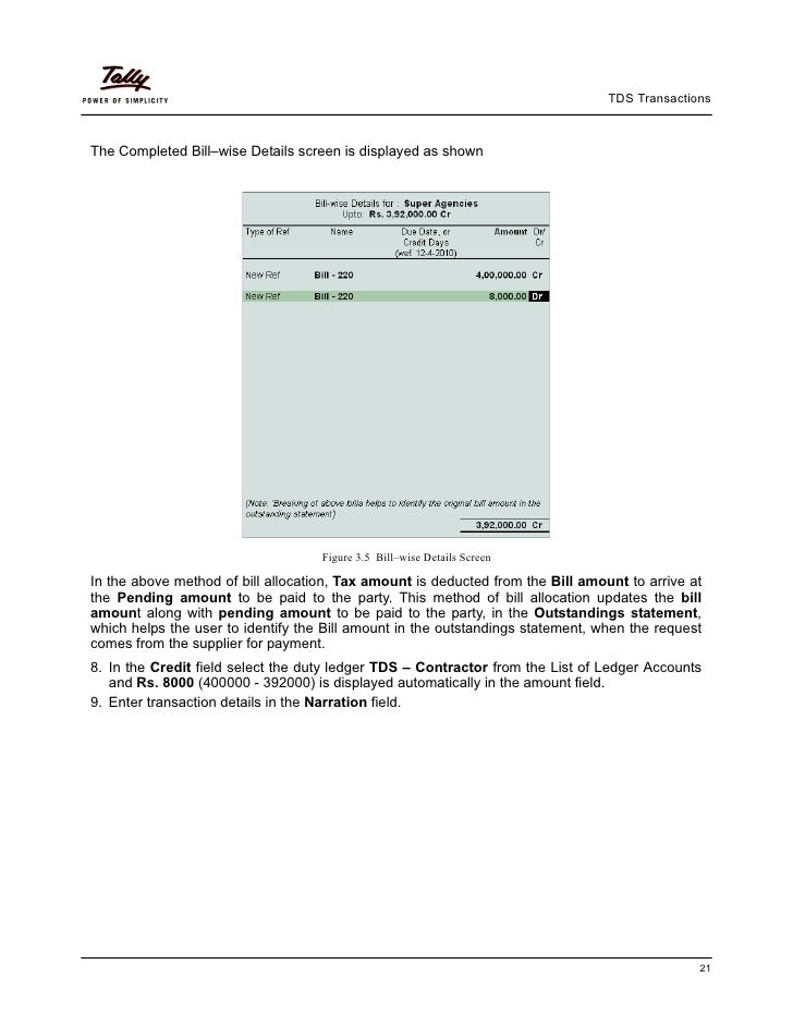TDS TransactionsThe Completed Bill–wise Details screen is displayed as shown                                    Figure 3.5...