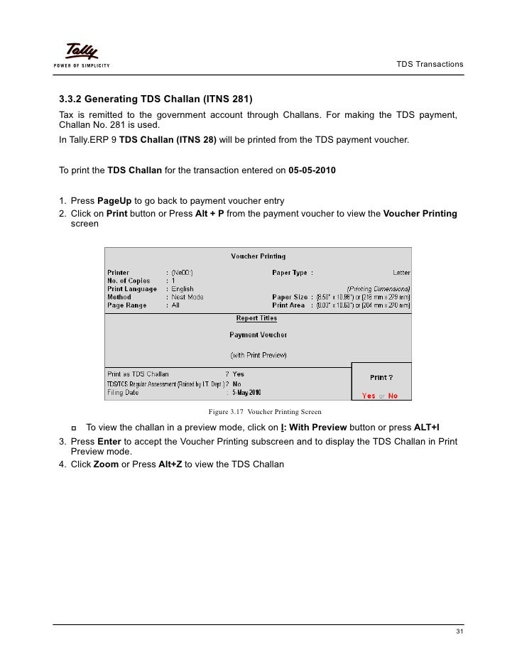 TDS Transactions3.3.2 Generating TDS Challan (ITNS 281)Tax is remitted to the government account through Challans. For mak...