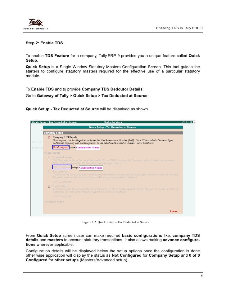 Enabling TDS in Tally.ERP 9Step 2: Enable TDSTo enable TDS Feature for a company, Tally.ERP 9 provides you a unique featur...