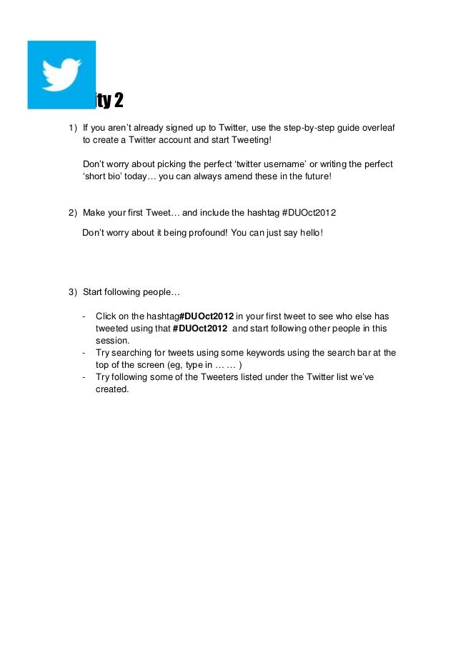 Activity 2  1) If you aren't already signed up to Twitter, use the step-by-step guide overleaf     to create a Twitter acc...