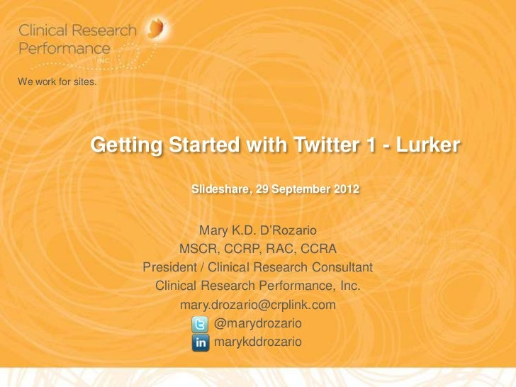 We work for sites.                Getting Started with Twitter 1 - Lurker                             Slideshare, 29 Septe...