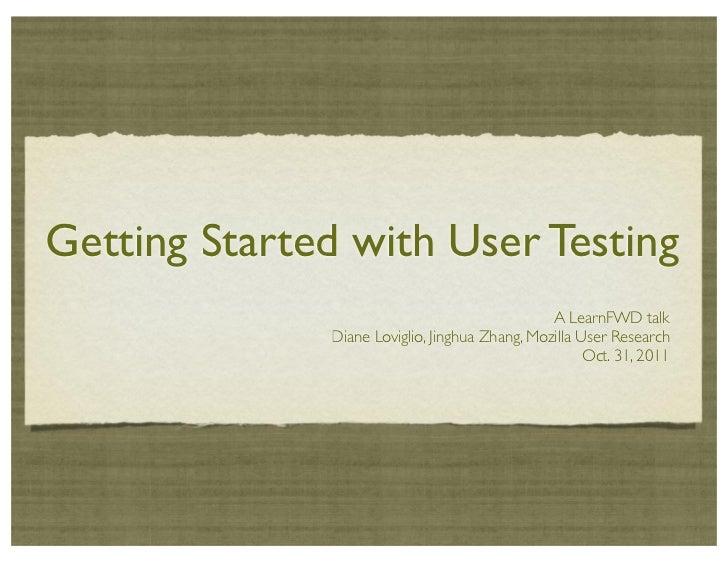 Getting Started with User Testing                                                A LearnFWD talk              Diane Lovigl...