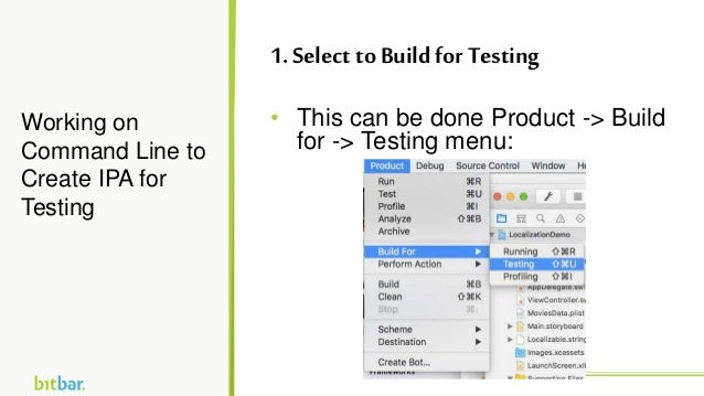 • This can be done Product -> Build for -> Testing menu: Working on Command Line to Create IPA for Testing 1. Select toBui...