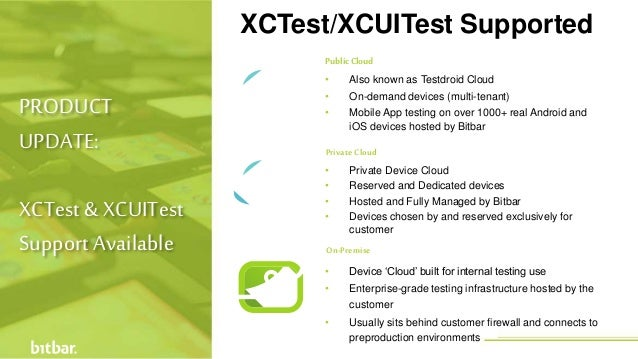 PublicCloud • Device 'Cloud' built for internal testing use • Enterprise-grade testing infrastructure hosted by the custom...
