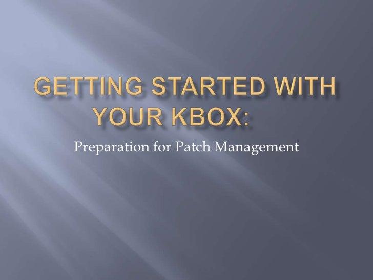 Preparation for Patch Management