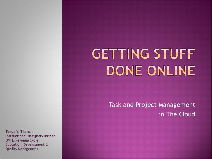 Task and Project Management                                                  in The CloudTonya V. ThomasInstructional Desi...