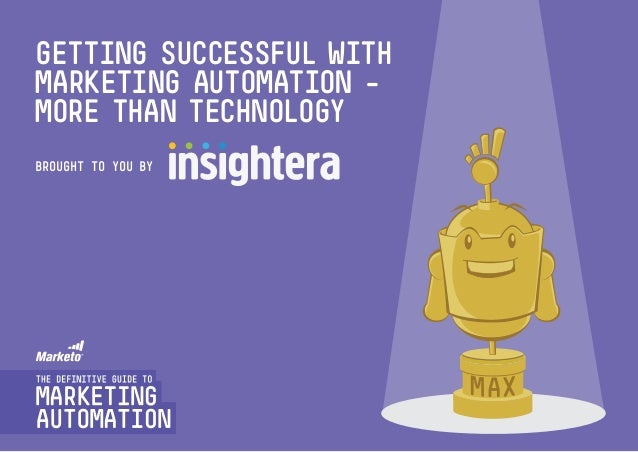 Getting Successful withmarketing automation -more than technologyBROUGHT TO YOU BY