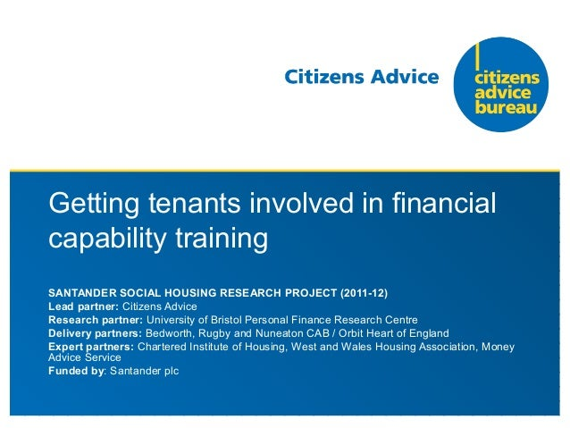 Getting tenants involved in financialcapability trainingSANTANDER SOCIAL HOUSING RESEARCH PROJECT (2011-12)Lead partner: C...