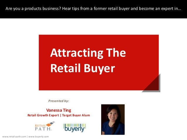 Are you a products business? Hear tips from a former retail buyer and become an expert in… Attracting The Retail Buyer Pre...