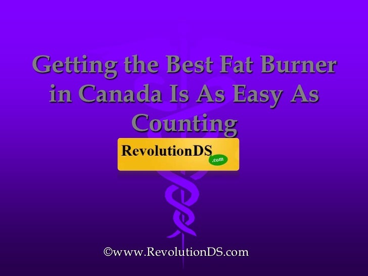 Getting the Best Fat Burner in Canada Is As Easy As Counting<br />©www.RevolutionDS.com<br />