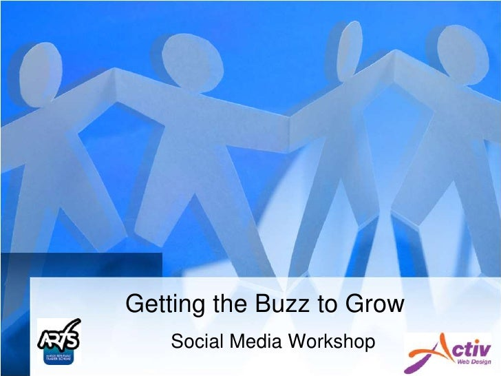 Getting the Buzz to Grow<br />Social Media Workshop<br />