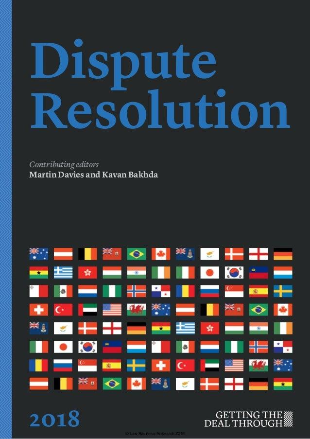 Dispute Resolution Contributing editors Martin Davies and Kavan Bakhda 2018 © Law Business Research 2018