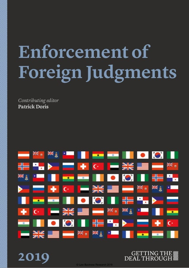Enforcement of Foreign Judgments Contributing editor Patrick Doris 2019 © Law Business Research 2018
