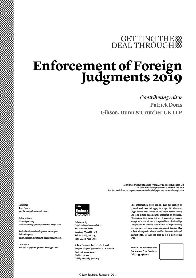 Enforcement of Foreign Judgments 2019 Contributing editor Patrick Doris Gibson, Dunn & Crutcher UK LLP Publisher Tom Barne...