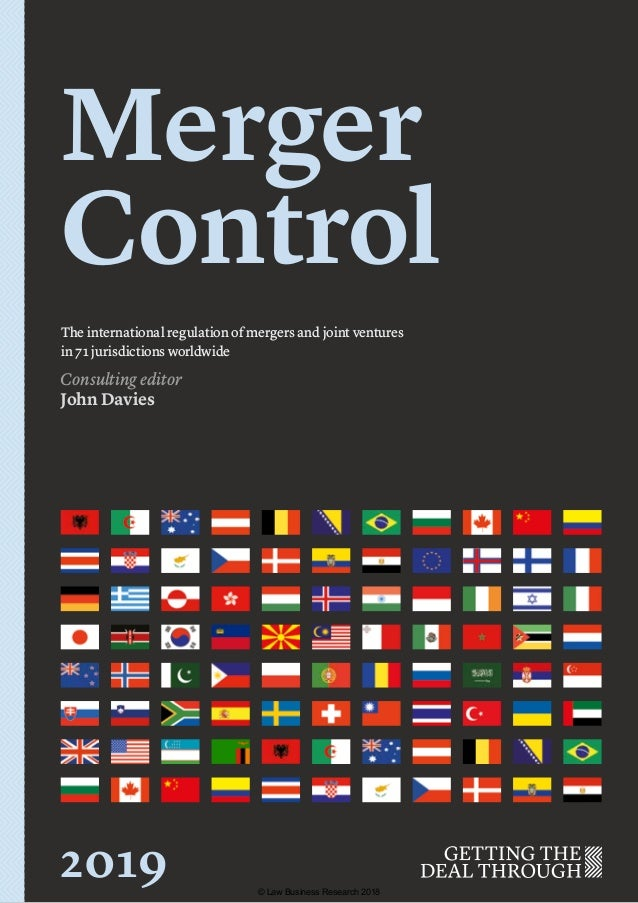 Merger Control The international regulation of mergers and joint ventures in 71 jurisdictions worldwide Consulting editor ...