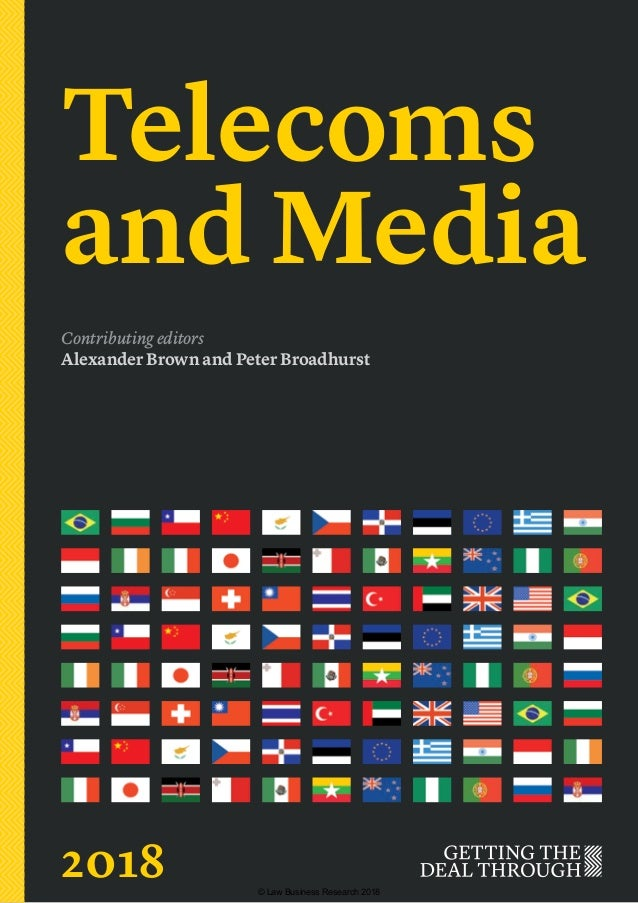 Telecoms and Media Contributing editors Alexander Brown and Peter Broadhurst 2018 © Law Business Research 2018