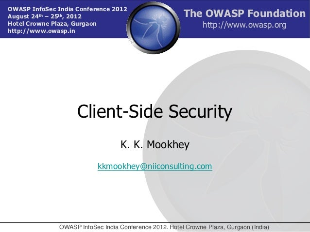 OWASP InfoSec India Conference 2012August 24th – 25th, 2012                                 The OWASP FoundationHotel Crow...
